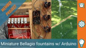 MINI BELLAGIO FOUNTAINS WITH ARDUINO