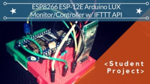 ESP8266 ESP-12E ARDUINO LUX MONITOR/CONTROLLER W/ IFTTT API